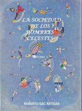 La Sociedad de los Hombres Celestes   -    (Un Fausto Latinoamericano) Tomo I