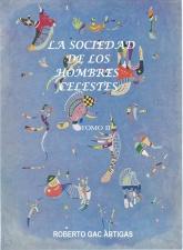 La Sociedad de los Hombres Celestes    -      (Un Fausto Latinoamericano) Tomo II